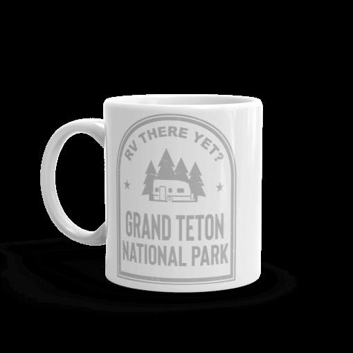 RV There Yet? Grand Teton National Park Camp Mug 11oz Handle Left