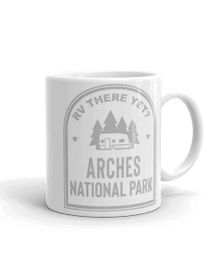 RV There Yet? Arches National Park Camp Mug 11oz Handle Right
