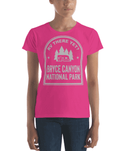 RV There Yet? Bryce Canyon National Park T-Shirt (Women's) Hot Pink