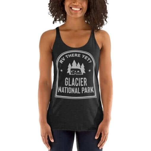 RV There Yet? Glacier National Park Racerback Tank (Women's) Vintage Black