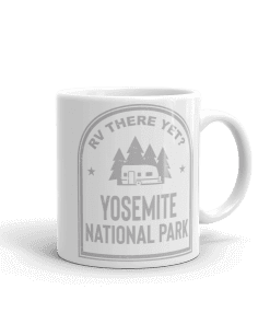 RV There Yet? Yosemite National Park Camp Mug 11oz Handle Right