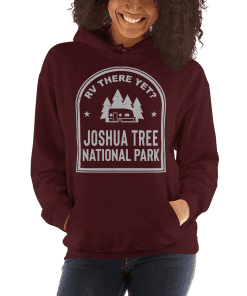 RV There Yet? Joshua Tree National Park Hooded Sweatshirt (Unisex) Maroon