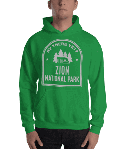 RV There Yet? Zion National Park Hooded Sweatshirt (Unisex) Irish Green