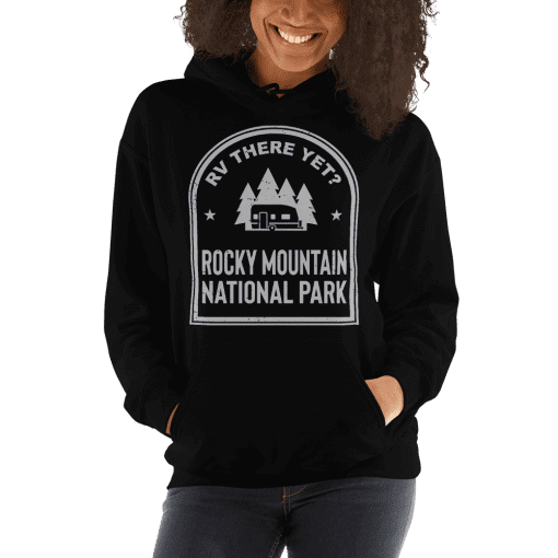 RV There Yet? Rocky Mountain National Park Hooded Sweatshirt (Unisex) Black