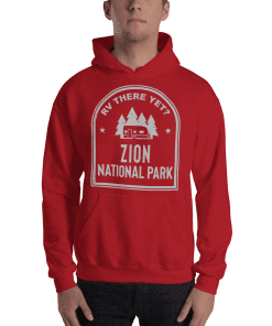 RV There Yet? Zion National Park Hooded Sweatshirt (Unisex) Red