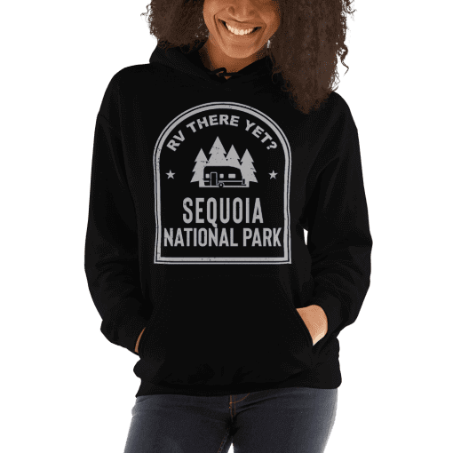 RV There Yet? Sequoia National Park Hooded Sweatshirt (Unisex) Black