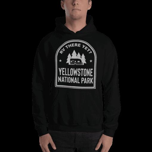 RV There Yet? Yellowstone National Park Hooded Sweatshirt (Unisex) Black