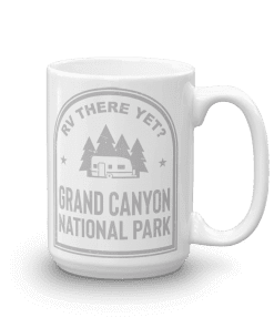RV There Yet? Grand Canyon National Park Camp Mug 15oz Handle Right