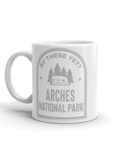 RV There Yet? Arches National Park Camp Mug 11oz Handle Left