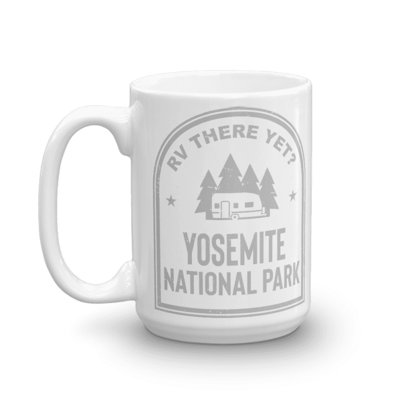 RV There Yet? Yosemite National Park Camp Mug 15oz Side