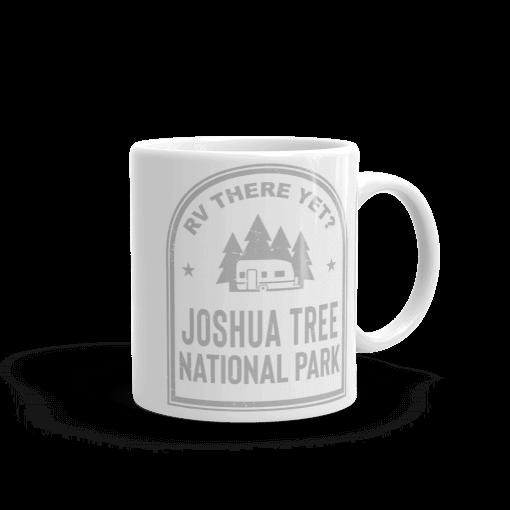 RV There Yet? Joshua Tree National Park Camp Mug 11oz Handle Right