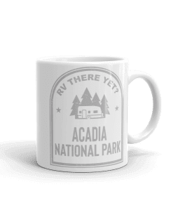 RV There Yet? Acadia National Park Camp Mug 11oz Handle Right