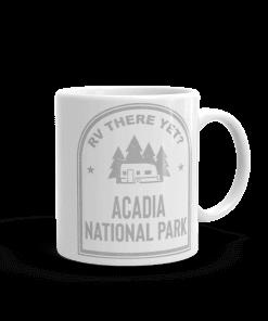 RV There Yet? Acadia National Park Camp Mug 11oz Handle Right