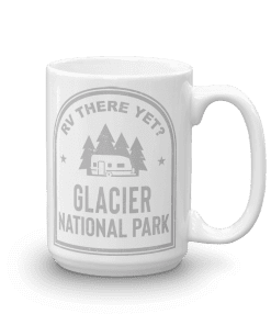 RV There Yet? Glacier National Park Camp Mug 15oz Handle Right