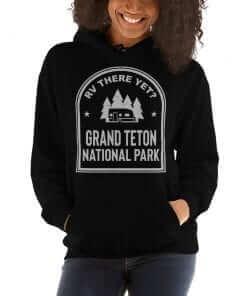 RV There Yet? Grand Teton National Park Hooded Sweatshirt (Unisex) Black