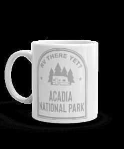 RV There Yet? Acadia National Park Camp Mug 11oz Handle Left