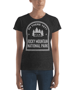 RV There Yet? Rocky Mountain National Park T-Shirt (Women's) Heather Dark Grey