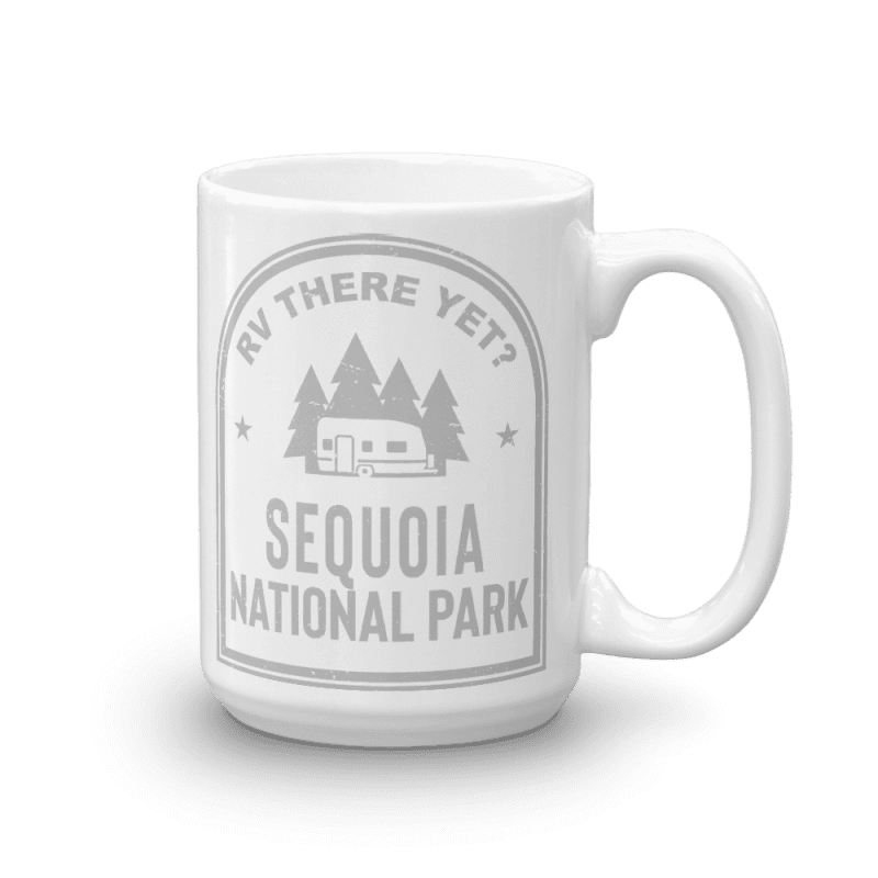 RV There Yet? Sequoia National Park Camp Mug 15oz Rear