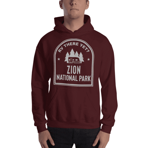 RV There Yet? Zion National Park Hooded Sweatshirt (Unisex) Maroon
