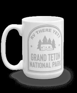 RV There Yet? Grand Teton National Park Camp Mug 15oz Handle Left