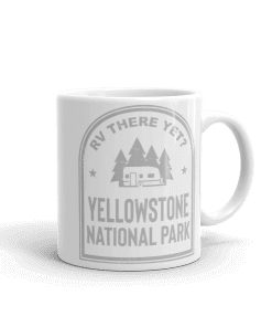 RV There Yet? Yellowstone National Park Camp Mug 11oz Handle Right