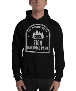 RV There Yet? Zion National Park Hooded Sweatshirt (Unisex) Black