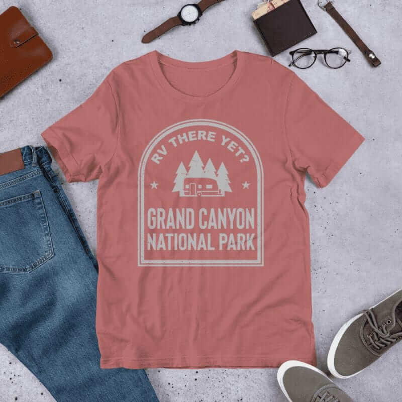 RV There Yet? Grand Canyon National Park T-Shirt (Unisex) Mauve