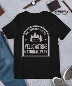 RV There Yet? Yellowstone National Park T-Shirt (Unisex) Black Heather