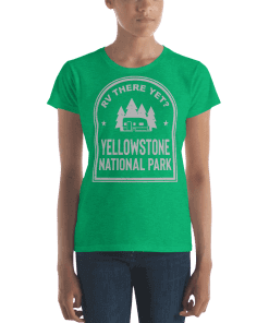 RV There Yet? Yellowstone National Park T-Shirt (Women's) Heather Green