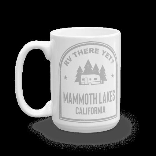 RV There Yet? Mammoth Lakes Camp Mug 15oz Handle Left