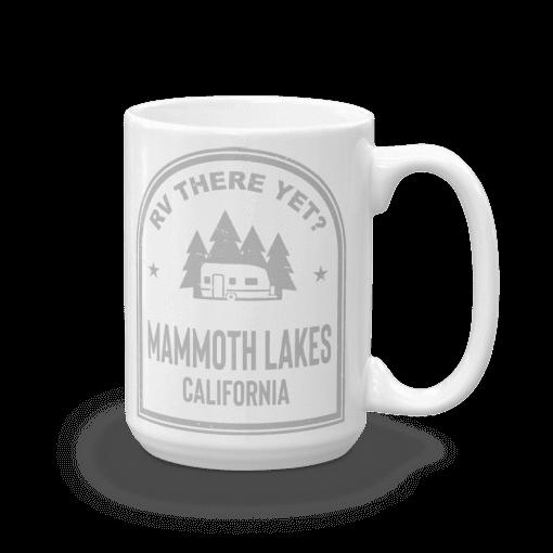 RV There Yet? Mammoth Lakes Camp Mug 15oz Handle Right