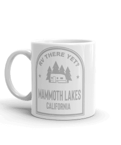RV There Yet? Mammoth Lakes National Park Camp Mug 11oz Handle Left